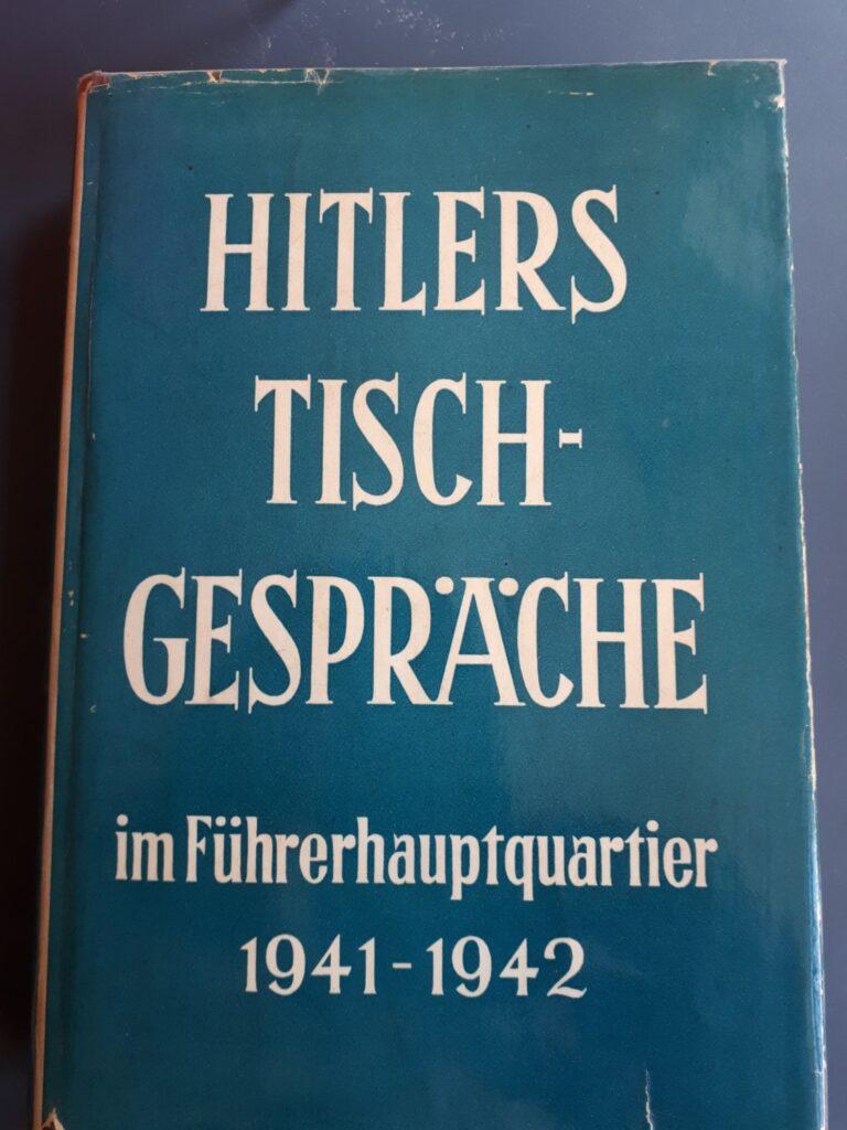 Henry PickerHitlers Tischgesprache im Fuhrerhauptquartier 1941 43