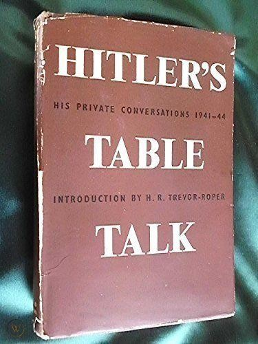 adolf hitlers table talk 1953 1st 1 c3f69bc22b052a223f0eea0078fa686b